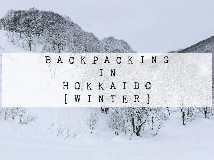 BACKPACKING IN HOKKAIDO WINTER ITINERARY